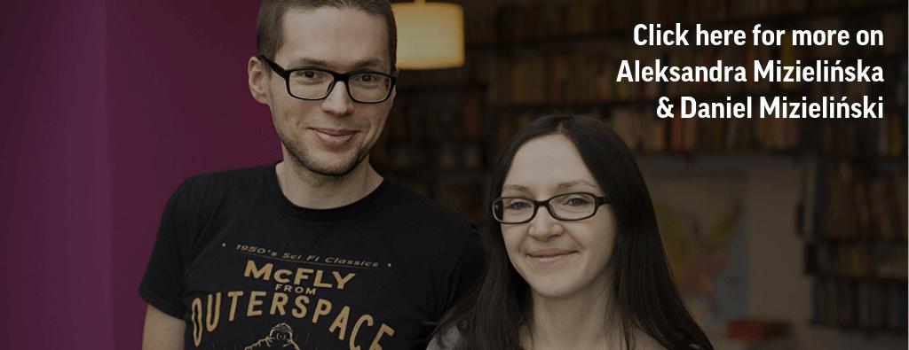 Aleksandra Mizielińska and Daniel Mizieliński, photo: Krzysztof Dubiel for the Polish Book Institute