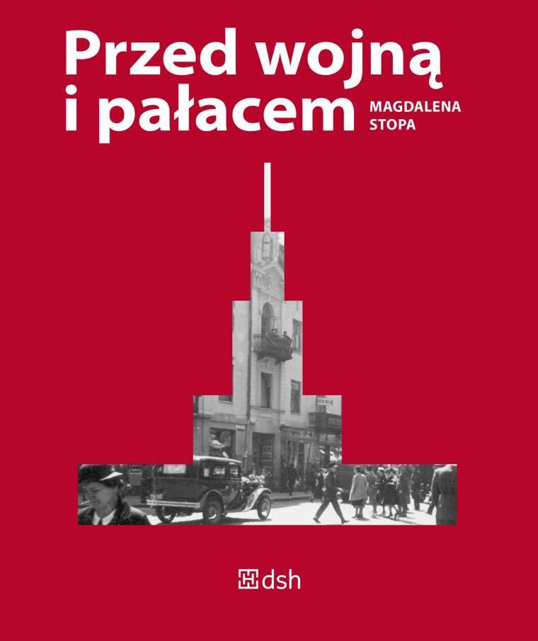 """Magdalena Stopa, """"Przed wojną i pałacem"""", okładka książki, fot. Dom Spotkań z Historią"""