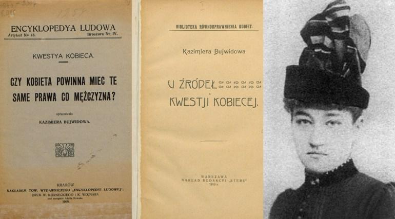 """Reproduction: U Źródeł Kwestii Kobiecej (""""At the Source of Women's Matters"""") by Kazimiera Bujwidowa, 1910, Kraków; Czy Kobieta Powinna Mieć Te Same Prawa Co Mężczyzna? (""""Should Women Have the Same Rights as Men?""""), 1909, Kraków; and a portrait of Kazimiera Bujwidowa. Photo: POLONA / www.polona.pl"""