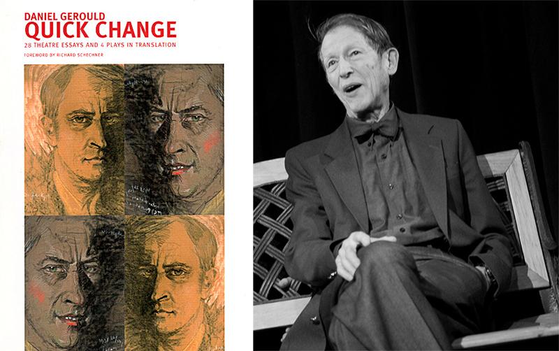 Okładka książki Quick Change: 28 Theatre Essays & 4 Plays in Translation, 2010. Daniel Gerould, fot. archiwum Paula Bargetto, materiały prasowe wyd. Martin E. Segal Theatre Center