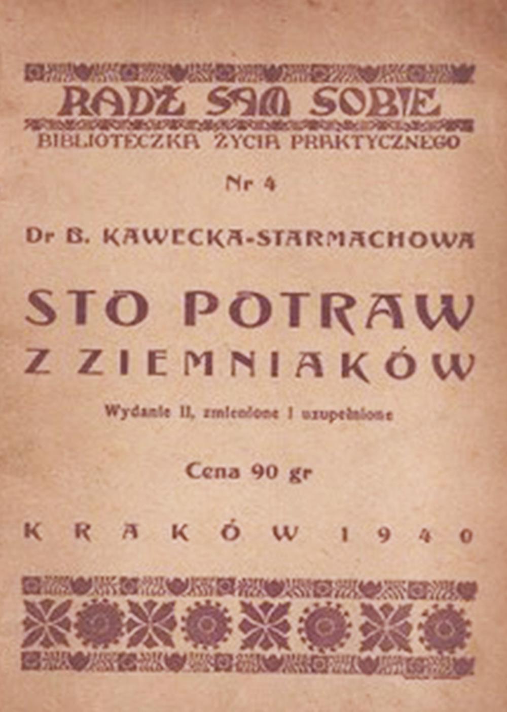 The cover of A Hundred Potato Dishes,  Dr. B. Kawecka-Starmachowa, 1940, Kraków,  reproduction: Dagmara Smolna