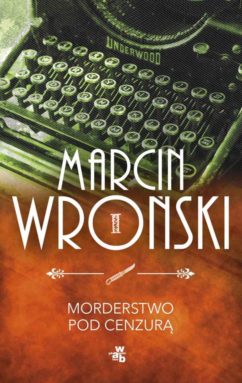 Марцин Вроньский, «Подцензурное убийство»