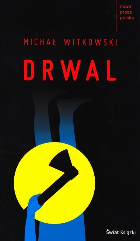 Michał Witkowski Drwal (The Lumberjack) book cover