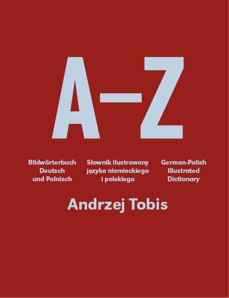 """Andrzej Tobis, """"A-Z. Słownik ilustrowany języka niemieckiego i polskiego"""", okładka, fot. Fundacja Bęc Zmiana"""