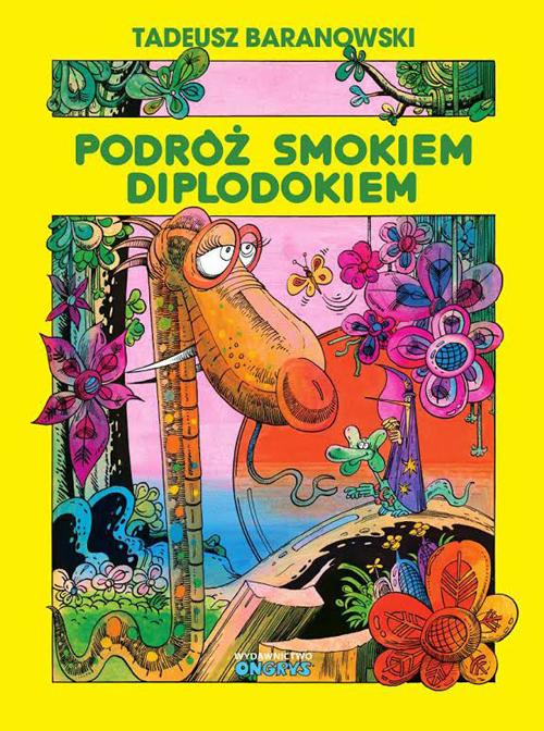 "Tadeusz Baranowski ""Podróż smokiem Diplodokiem"", okładka"