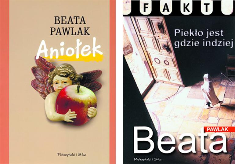 Okładki książek Beaty Pawlak, fot. materiały prasowe wydawnictwa Prószyński i S-ka
