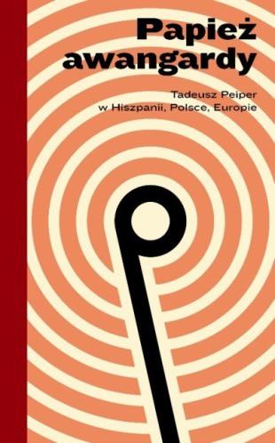 «Патриарх авангарда. Тадеуш Пейпер в Испании, Польше, Европе»