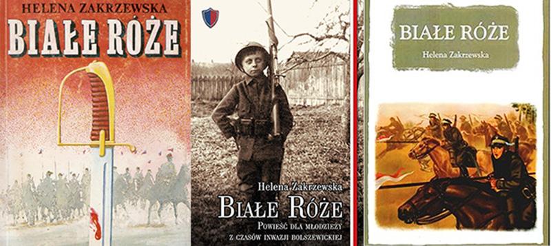 """Okładki różnych wydań """"Białe róże. Powieść dla młodzieży z czasów inwazji bolszewickiej"""", autor: Helena Zakrzewska, rep: Dagmara Smolna"""
