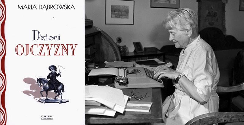 """Okładka książki """"Dzieci ojczyzny"""", wydawnictwo: Zysk I S-Ka oraz jej autorka Maria Dąbrowska przy pracy w swoim mieszkaniu, fot. Lucjan Fogiel / East News"""