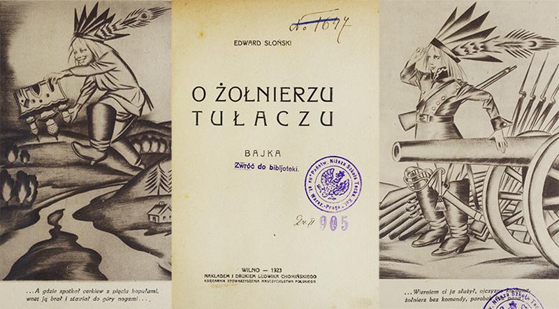 """Ilustracja z książki """"Bajka o żołnierzu-tułaczu"""", autor: Edward Słoński, 1923, Wilno,  wyd. L. Chomiński, fot. fot. CBN Polona / www.polona.pl"""