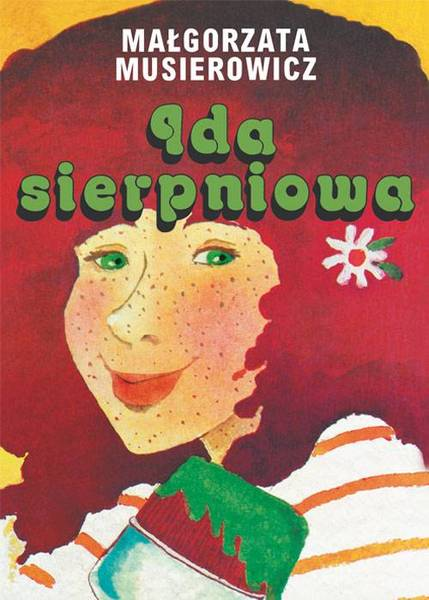 """Małgorzata Musierowicz, """"Ida sierpniowa"""""""