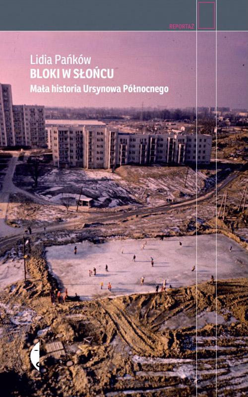 Lidia Pańków, Bloki w słońcu. Mała historia Ursynowa Północnego