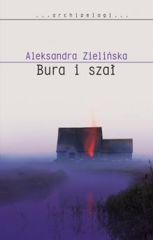"""Aleksandra Zielińska, """"Bura i szał"""" – okładka książki"""