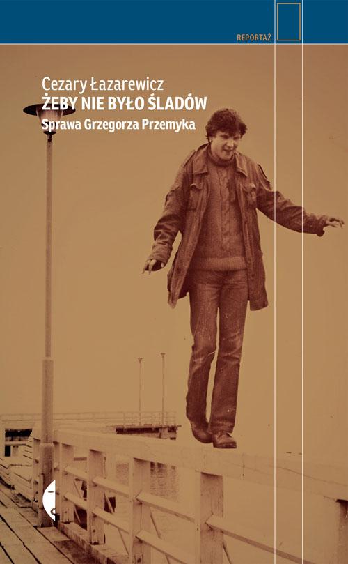 Цезарий Лазаревич, «Чтобы не было следов», обложка книги