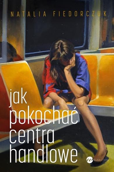 """Natalia Fiedorczuk, """"Jak pokochać galerie handlowe"""", okładka książki"""