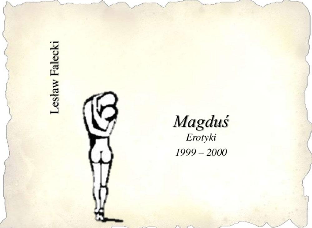 """Lesław Falecki, """"Magduś. Erotyki 1999–2000"""", wersja elektroniczna, opracowanie cyfrowe Ewa Białek, Kraków–Słupsk, 2012"""