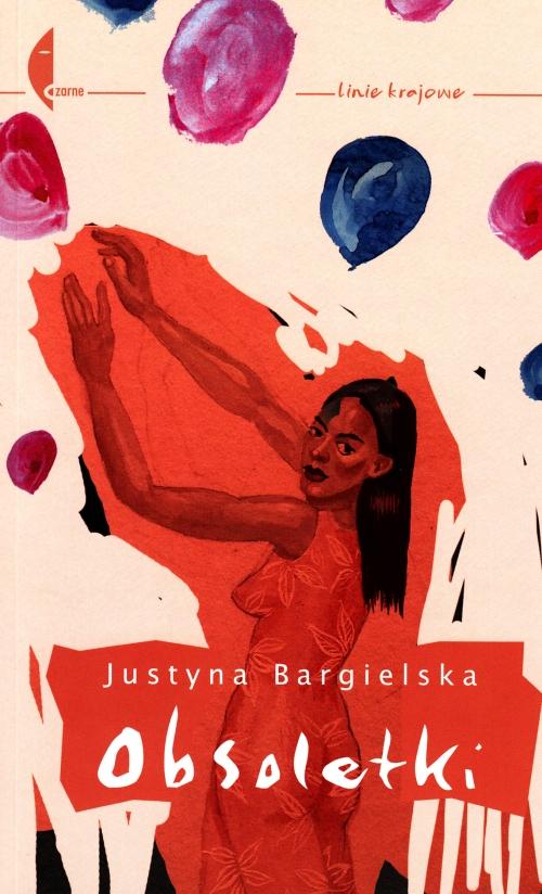 Obsoletki, Justyna Bargielska, Wydawnictwo Czarne, cover