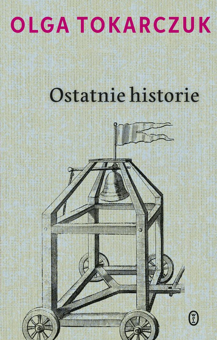 Ostatnie historie – Olga Tokarczuk, Wydawnictwo Literackie, cover