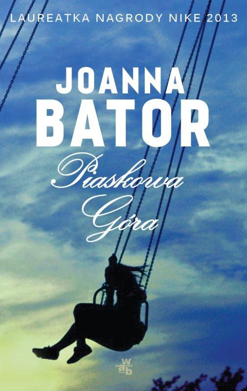 Piaskowa Góra, Joanna Bator, Wydawnictwo W.A.B., cover