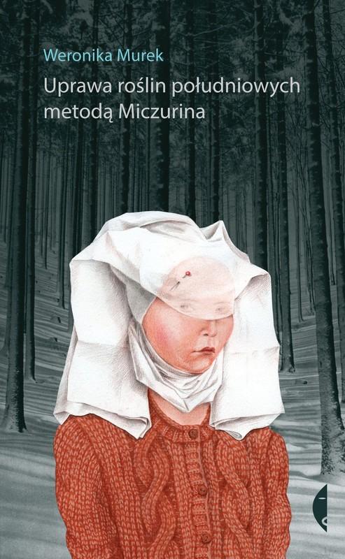 Uprawa roślin południowych metodą Miczurina, Weronika Murek, Wydawnictwo Czarne, cover