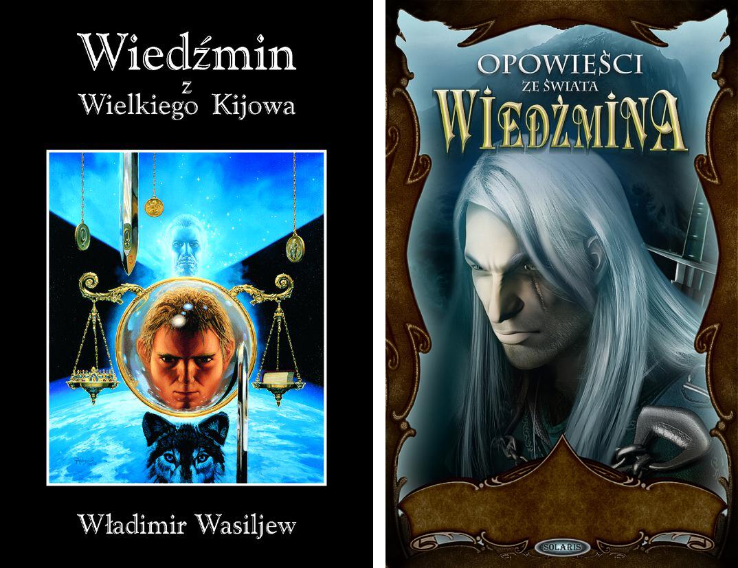"""Okładki książek: """"Wiedźmin z Wielkiego Kijowa"""" Władimira Wasilijewa (fot. wyd. ISA) oraz """"Opowieści ze świata wiedźmina"""" (fot. wyd. Solaris)"""