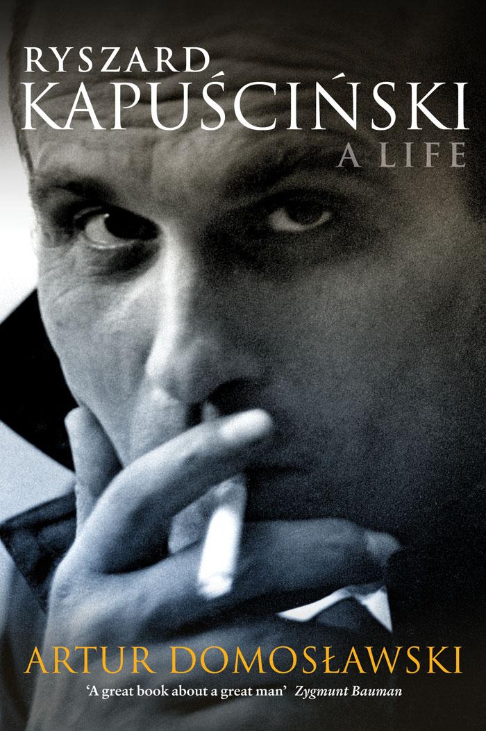 Artur Domosławski, Kapuściński: A Life, cover