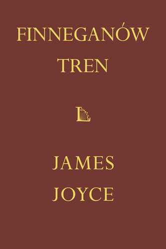 """James Joyce """"Finneganów tren"""", translated by Krzysztof Bartnicki"""