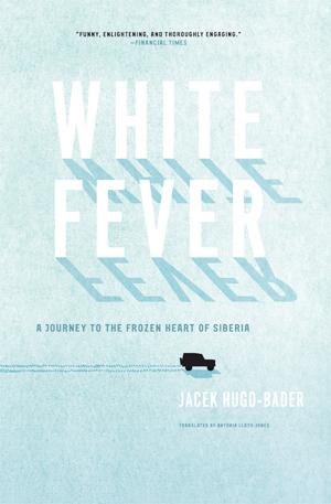 The cover of White Fever by Jacek Hugo-Bader