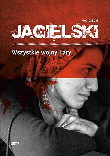 Обложка книги Войцеха Ягельского «Все войны Лары»