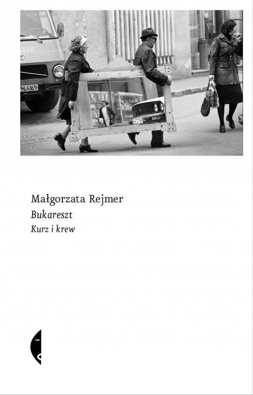 """Małgorzata Rejmer, """"Bukareszt"""" – okładka książki"""