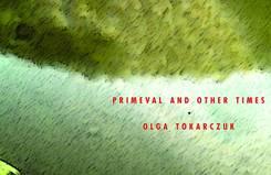 """Olga Tokarczuk, """"Prawiek i inne czasy"""" (fragment okładki angielskiego wydania)"""
