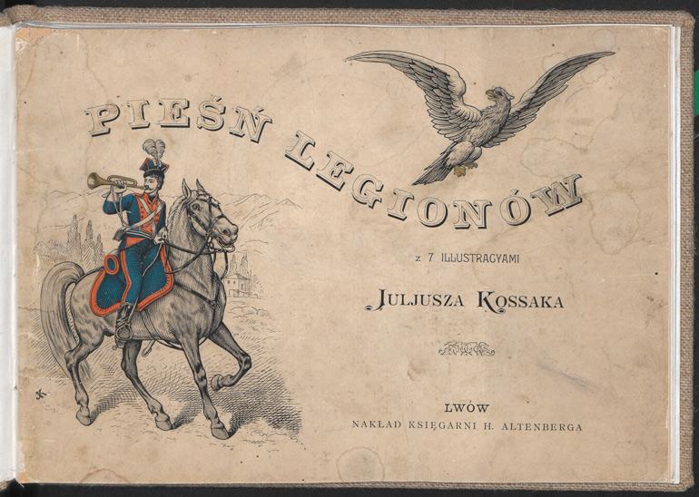 """Strona tytułowa """"Pieśni Legionów"""" z ilustracją Juliusza Kossaka, 1900, fot. CBN Polona / www.polona.pl"""