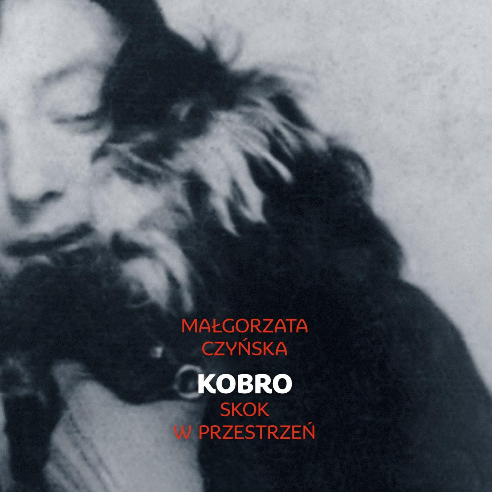"""Małgorzata Czyńska """"Kobro. Skok w przestrzeń"""", Wydawnictwo Czarne, Warszawa 2015"""