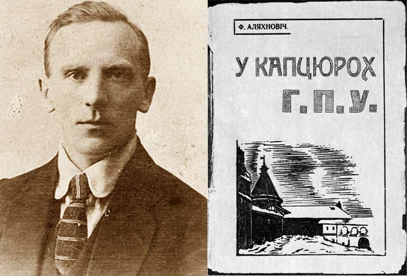 Frantsishak Alyakhnovich, 1921, photo: Wikimedia // Cover of the Belarusian edition of the '7 Years in the Claws of the GPU', photo: Wikimedia Commons