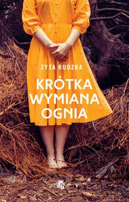 Zyta Rudzka Krótka Wymiana Ognia Literatura Culturepl