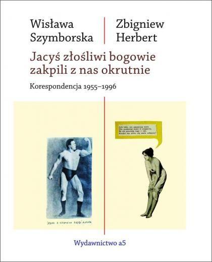 Wisława Szymborska Zbigniew Herbert Jacyś Złośliwi
