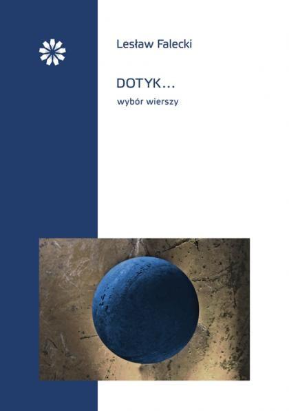 Lesław Falecki Dotyk Wybór Wierszy Literatura