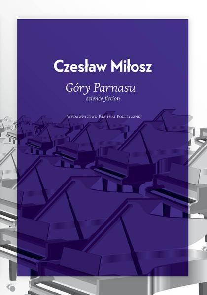 Czesław Miłosz Góry Parnasu Science Fiction