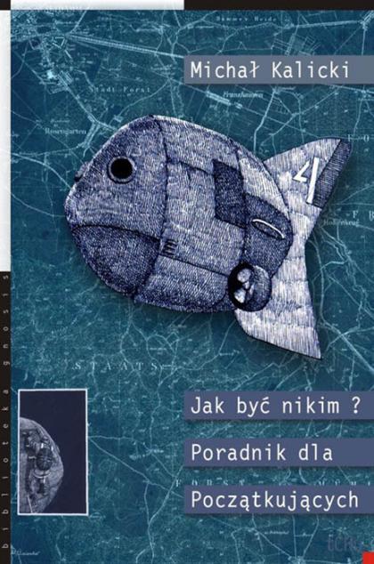 Michal Kalicki Jak Byc Nikim Poradnik Dla Poczatkujacych