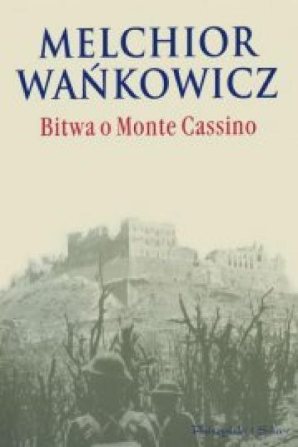 Melchior Wańkowicz Bitwa O Monte Cassino Literatura