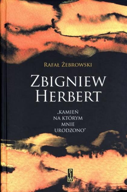 Rafał żebrowski Zbigniew Herbert Kamień Na Którym Mnie