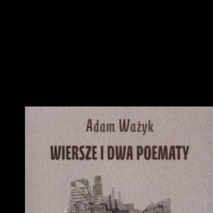 Adam Ważyk Wiersze I Dwa Poematy Literatura Culturepl