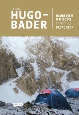 "Jacek Hugo-Bader, ""Długi film o miłości. Podróż na Broad Peak"""