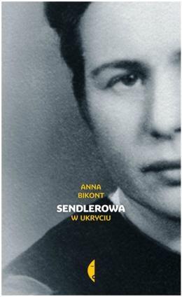 """Anna Bikont, """"Sendlerowa w ukryciu"""""""