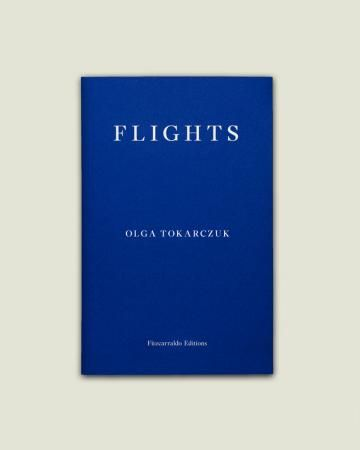 Flights by Olga Tokarczuk, Fitzcarraldo Editions