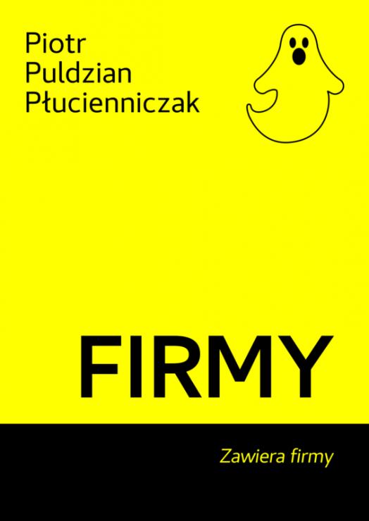 """Piotr Puldzian Płucienniczak, """"Firmy"""", fot. materiały nadesłane"""