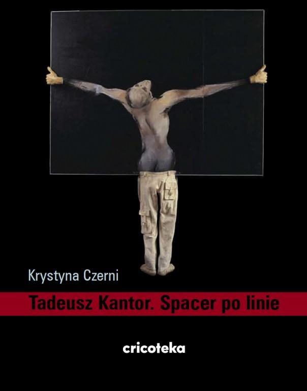 """Okładka książki Krystyny Czerni """"Tadeusz Kantor. Spacer po linie"""""""